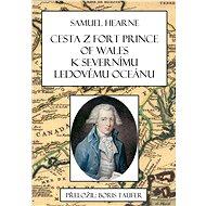 Cesta z Fort Prince of Wales k Severnímu ledovému oceánu - Elektronická kniha