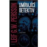 Umírající detektiv - Leif G. W. Persson
