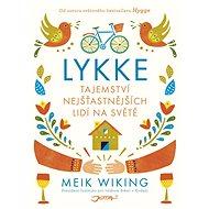 Lykke: Tajemství nejšťastnějších lidí na světě - Elektronická kniha