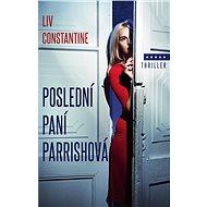 Poslední paní Parrishová - Liv Constantine