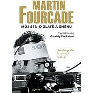 Martin Fourcade: Můj sen o zlatě a sněhu - Elektronická kniha