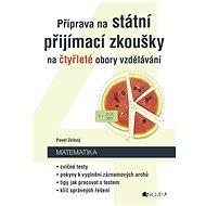 Příprava na státní přijímací zkoušky na čtyřleté obory vzdělávání - Matematika - Pavel Zelený