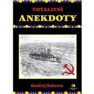 Totalitní anekdoty - Elektronická kniha