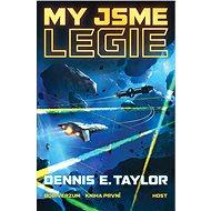 My jsme legie - Dennis E. Taylor