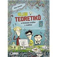 Klub Teoretiků a třeskutá srážka s realitou - Elektronická kniha