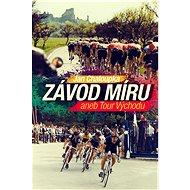 Závod míru aneb Tour Východu - Elektronická kniha