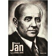 Jan Masaryk - Tajemství života a smrti - Elektronická kniha