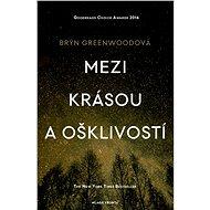 Mezi krásou a ošklivostí - Bryn Greenwoodová