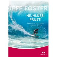 Nejhlubší přijetí - Jeff Foster