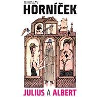 Julius a Albert - Elektronická kniha