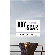 Boy With a Scar - Elektronická kniha