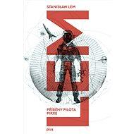 Příběhy pilota Pirxe - Stanislaw Lem