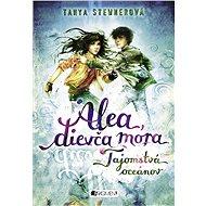 Alea, dievča mora 3 – Tajomstvá oceánov - Tanya Stewnerová