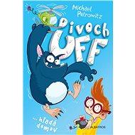 Divoch Uff hľadá domov - Michael Petrowitz