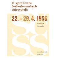 II. sjezd Svazu československých spisovatelů 22.–29. 4. 1956 (protokol) - Elektronická kniha