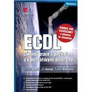 ECDL - manuál pro začátečníky a příprava ke zkouškám - Elektronická kniha