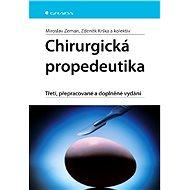 Chirurgická propedeutika - Miroslav Zeman, Zdeněk Krška, kolektiv a