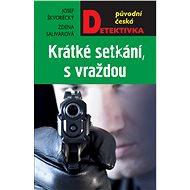 Krátké setkání, s vraždou - Elektronická kniha