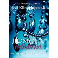 Jedna noc 3: Odhalená - Jodi Ellen Malpasová