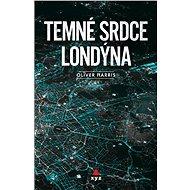 Temné srdce Londýna - Elektronická kniha