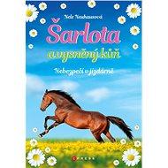 Šarlota a vysněný kůň 2: Nebezpečí v jízdárně - Nele Neuhausová