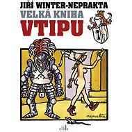 Velká kniha vtipu - Jiří Winter-Neprakta - Jiří Winter-Neprakta