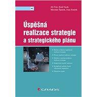 Úspěšná realizace strategie a strategického plánu - Jiří Fotr