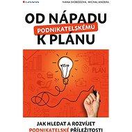 Od nápadu k podnikatelskému plánu - Elektronická kniha