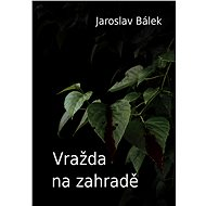 Vražda na zahradě - Elektronická kniha