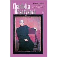Charlotta Masaryková: Ve stínu... - Elektronická kniha