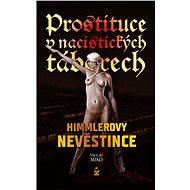 Prostituce v nacistických táborech: Himmlerovy nevěstince - Elektronická kniha