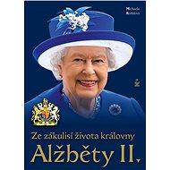 Ze zákulisí života královny Alžběty II. - Elektronická kniha