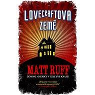 Lovecraftova země - Matt Ruff