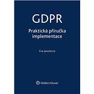 GDPR - Praktická příručka implementace - Eva Janečková