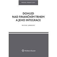 Dohled nad finančním trhem a jeho integrace - Michal Janovec