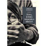 Žena, která nemohla křičet - Elektronická kniha