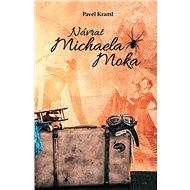 Návrat Michaela Moka - Elektronická kniha