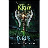 Hraju, abych žil 2 – Klan - Elektronická kniha
