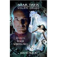Pouzí smrtelníci Star Trek: Volání osudu - David Mackenzie