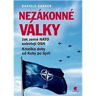 Nezákonné války - Daniele Ganser