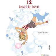12 kroků ke štěstí - Elektronická kniha
