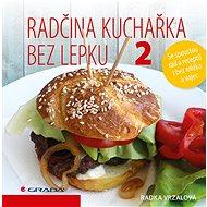 Radčina kuchařka bez lepku 2 - Elektronická kniha