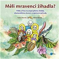 Měli mravenci žihadla? - Zdeněk Táborský