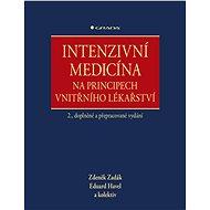 Intenzivní medicína na principech vnitřního lékařství - Zdeněk Zadák