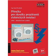 Příručka pro zkoušky projektantů elektrických instalací (třetí – aktualizované vydání) - Elektronická kniha