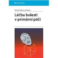 Léčba bolesti v primární péči - Elektronická kniha