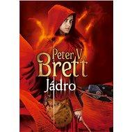 Jádro - Peter V. Brett