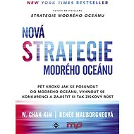 Nová Strategie modrého oceánu - Renée Mauborgne