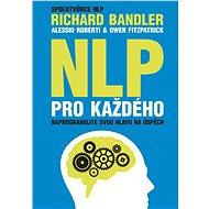 NLP pro každého - Richard Bandler