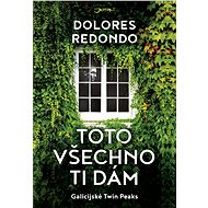 Toto všechno ti dám - Dolores Redondo